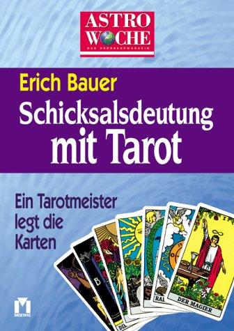 9783811817258: Schicksalsdeutung mit Tarot. Ein Tarotmeister legt die Karten