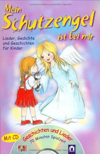 9783811819092: Mein Schutzengel ist bei mir/mit CD: Lieder, Gedichte und Geschichten für Kinder