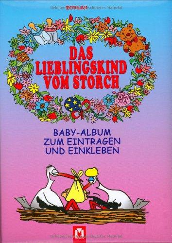 9783811819153: Das Lieblingskind vom Storch: Baby-Album zum Eintragen und Einkleben