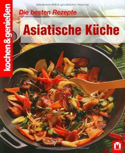 9783811819177: Kochen und genießen. Die besten Rezepte Asiatisch ...