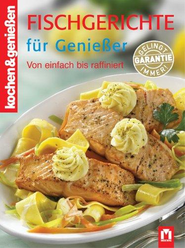 9783811819252: Kochen und Genießen. Fischgerichte für Genießer