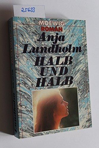 Halb und Halb - Original Signiert: Lundholm Anja