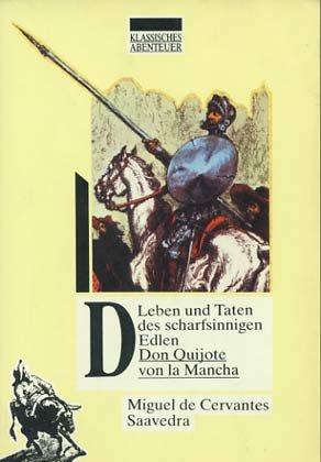 Don Quijote von La Mancha: Cervantes Saavedra, Miguel