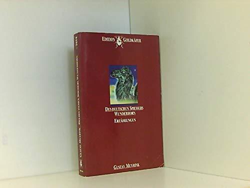Des deutschen Spiessers Wunderhorn. (Edition Goldkäfer): Meyrink, Gustav