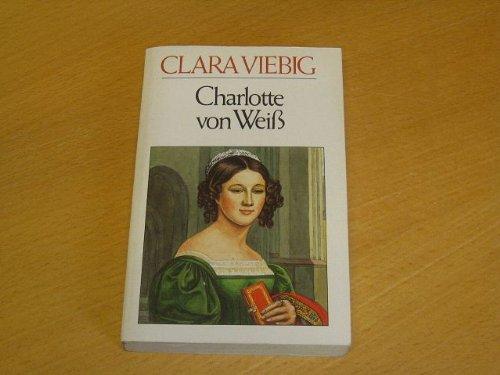 9783811826342: Charlotte von Weiß. ( Roman).
