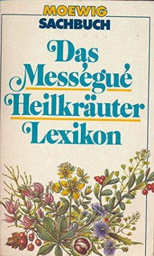 9783811831018: Das Mességué Heilkräuter-Lexikon
