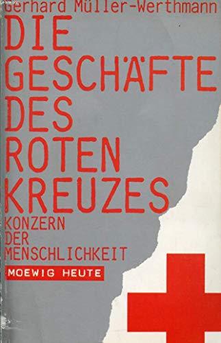 9783811832022: Die Gesch�fte des Deutschen Roten Kreuzes. Konzern der Menschlichkeit