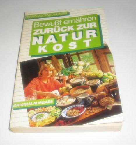 9783811833548: Zurück zur Naturkost. (Bewusst ernähren)