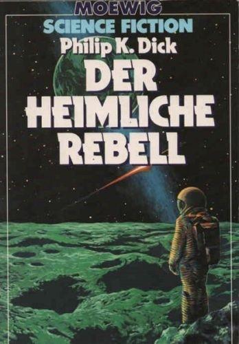 Der Heimliche Rebell: Philip K. Dick