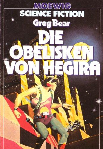 Die Obelisken von Hegira.: Bear, Greg