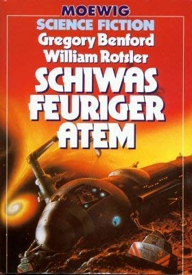 Schiwas feuriger Atem. ; William Rotsler. : Benford, Gregory und