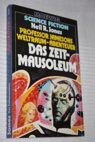 9783811836297: Das Zeitmausoleum. Professor Jamesons Weltraum-Abenteuer