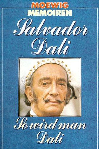 So wird man Dali. Autobiographie mit 35 Originalzeichnungen (3811841076) by Salvador Dali