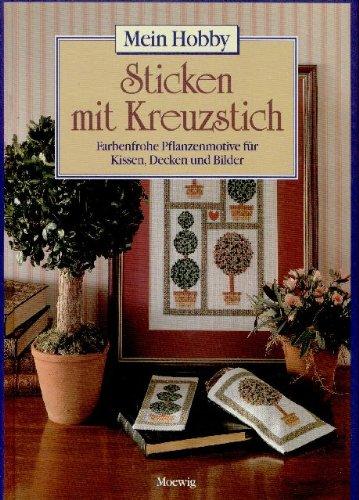 9783811841819: Sticken mit Kreuzstich. Farbenfrohe Pflanzenmotive f�r Kissen, Decken und Bilder