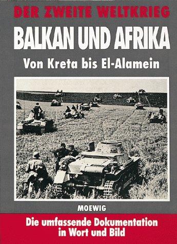 9783811842168: Der Zweite Weltkrieg. Balkan und Afrika. Von Kreta bis El- Alamein