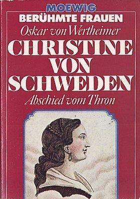 Christine von Schweden: Abschied vom Thron. - Wertheimer, Oskar von