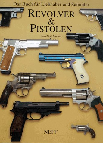 9783811853614: Pistolen und Revolver. Das Buch für Liebhaber und Sammler