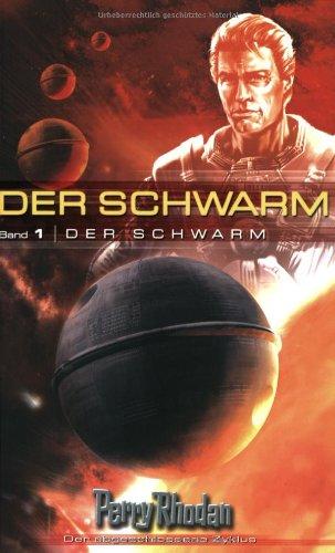 Perry Rhodan ~ Der Schwarm Band 1 - Der Schwarm. - Diverse