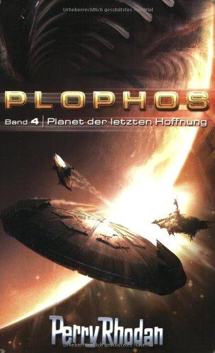 9783811855533: Perry Rhodan/Plophos-Zyklus 4: Planet der letzten Hoffnung
