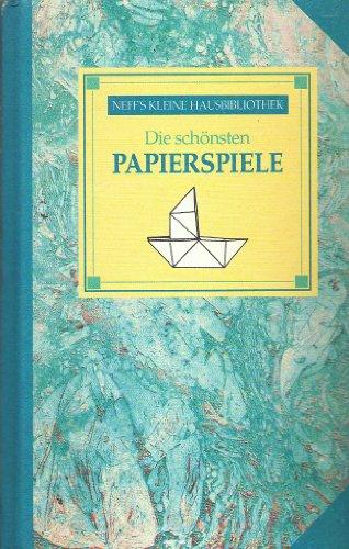 9783811858534: Die schönsten Papierspiele by unbekannt