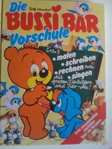 9783811860438: Die Bussi-Bär-Vorschule. Malen, Schreiben, Rechnen, Singen