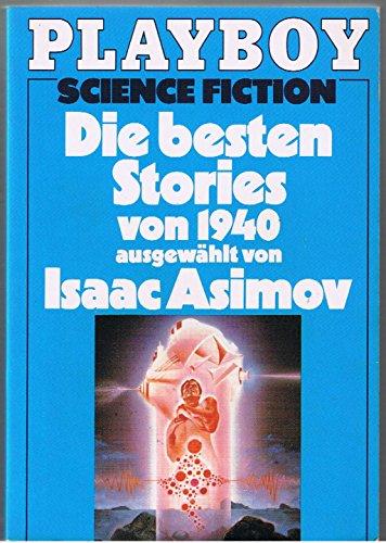 Die besten Stories von 1940, - Asimov, Isaac [Hrsg.]