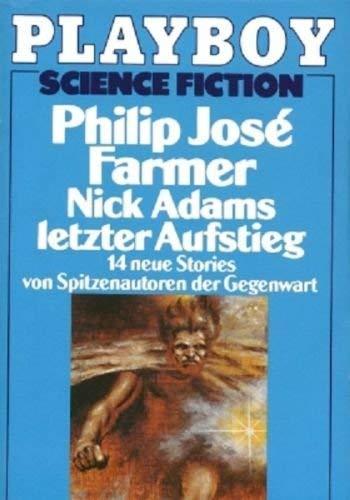 Nick Adams letzter Aufstieg. 14 neue Stories von Spitzenautoren der Gegenwart. - Farmer, Philip José
