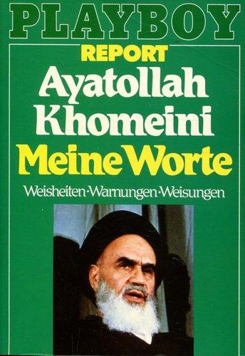 9783811870239: Meine Worte Weisheiten, Warnungen, Weisungen; Ausz. aus 3 Hauptwerken d. Ayatollah. Gesamttitel: Ein Playboy-Taschenbuch; 6601 : Playboy-Report