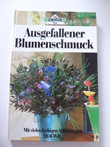 9783811883536: Ausgefallener Blumenschmuck