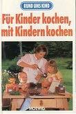 9783811884601: Für Kinder kochen, mit Kindern kochen