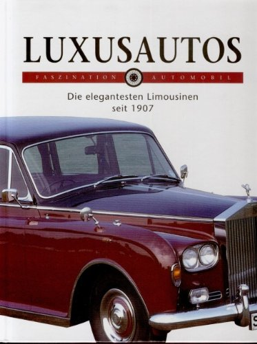 Luxusautos. Die elegantesten Limousinen seit 1907.