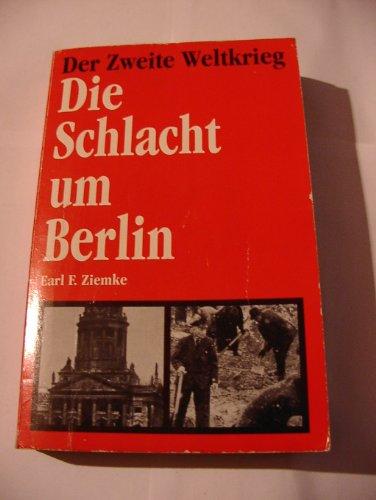 9783811887947: Die Schlacht um Berlin - Der Zweite Weltkrieg