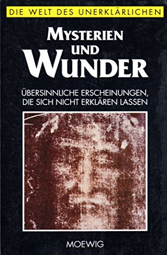 9783811889651: Mysterien und Wunder. Die Welt des Unerklärlichen