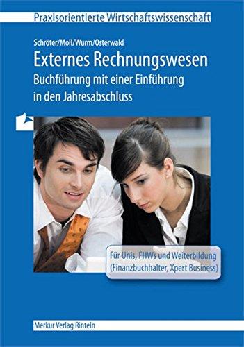 9783812000178: Externes Rechnungswesen: Buchführung mit einer Einführung in den Jahresabschluss. Lern- und Arbeitsbuch. Für Unis, FHWs und Witerbildung (Finanzbuchhalter, Xpert Business) und zum Selbststudium