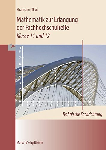 9783812000390: Mathematik zur Erlangung der Fachhochschulreife. Technische Fachrichtung: Klasse 11 und 12
