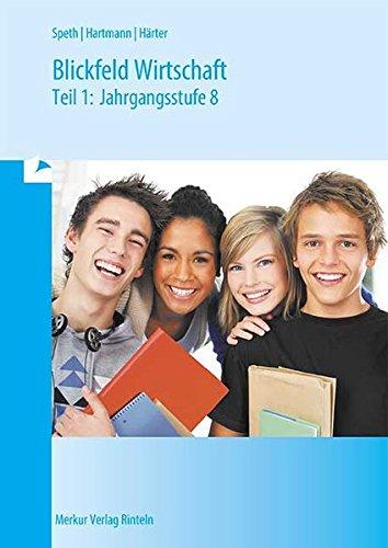 Blickfeld Wirtschaft, Ausgabe Bayern, Tl.1, Jahrgangsstufe 8, EURO - Speth Hermann, Hartmann Gernot, Härter Friedrich