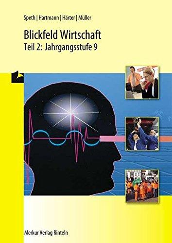 Blickfeld Wirtschaft, Ausgabe Bayern, Tl.2, Jahrgangsstufe 9, EURO - Speth Hermann, Hartmann Gernot, Härter Friedrich, Müller Ruben-Pablo