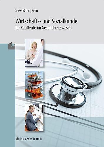 9783812000543: Wirtschafts- und Sozialkunde für Kaufleute im Gesundheitswesen