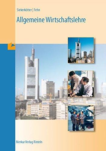 9783812001243: Allgemeine Wirtschaftslehre. Berufsfeld Wirtschaft und Verwaltung: Für Ausbildungsberufe im Berufsfeld Wirtschaft und Verwaltung
