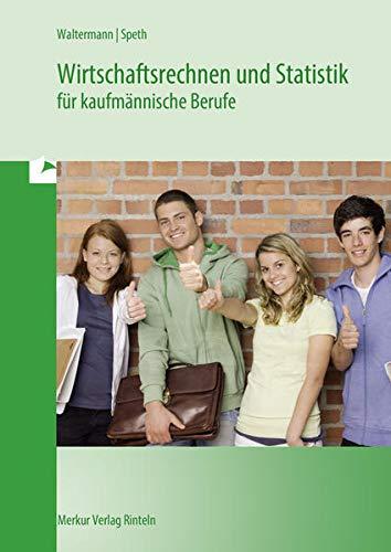 9783812002776: Wirtschaftsrechnen und Statistik für kaufmännische Berufe