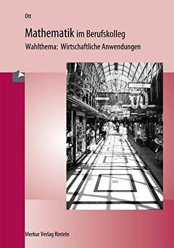 9783812003223: Mathematik im Berufskolleg 2. Wirtschaftliche Anwendung. Baden-W�rttemberg: Wahlthema
