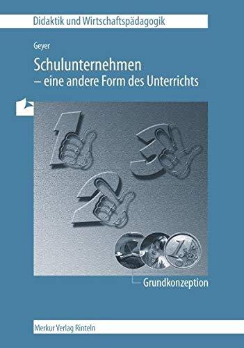 9783812003414: Schulunternehmen - eine andere Form des Unterrichts - Grundkonzeption (Livre en allemand)