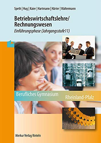 9783812003964: Betriebswirtschaftslehre/Rechnungswesen Berufliches Gymnasium (Klasse ): Einführungsphase (Jahrgangsstufe 11) am beruflichen Gymnasium in Rheinland-Pfalz