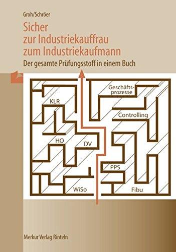 9783812004206: Sicher zur Industriekauffrau /zum Industriekaufmann: Der gesamte Prüfungsstoff in einem Buch