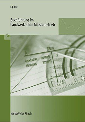 Buchführung im handwerklichen Meisterbetrieb - mit einer Einführung in die EDV-Buchhaltung. - Ligniez, Gerd