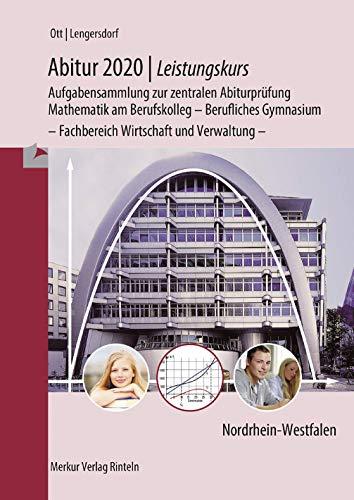 9783812004473: Abitur 2018 - Leistungskurs. Nordrhein-Westfalen NRW: Aufgabensammlung zur zentralen Abiturprüfung Mathematik am Berufskolleg - Berufliches Gymnaisum - nichttechnischer Fachbereich