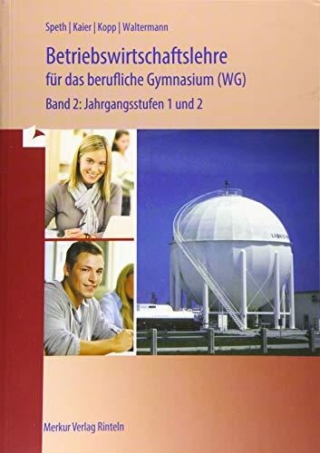 9783812004541: Wirtschaft für das berufliche Gymnasium 2. Baden Württemberg: Jahrgangsstufe 1+2