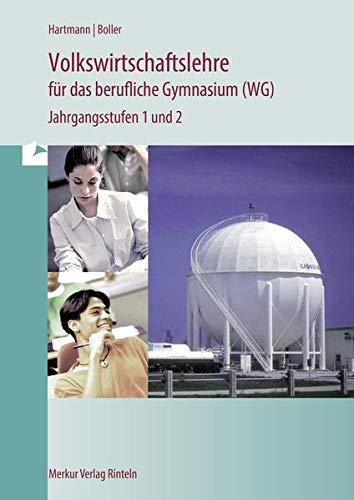 9783812004909: Volkswirtschaft f�r das berufliche Gymnasium (WG): Jahrgangsstufen 1 und 2