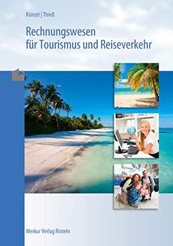 Rechnungswesen für Tourismus und Reiseverkehr (Paperback) - Beatrix Künzel, Rainer Thieß