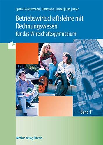 9783812004978: Betriebswirtschaftslehre mit Rechnungswesen für das Wirtschaftsgymnasium 1